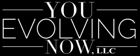 You Evolving Now | Life Enrichment