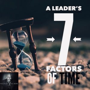 a leaders seven factors of time