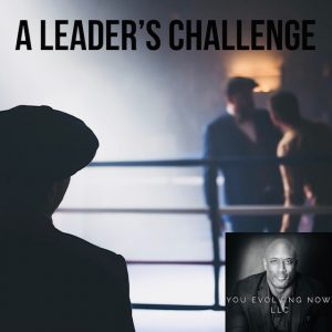 A Leader's Challenge is discussed in one of You Evolving Now's past leadership podcasts.