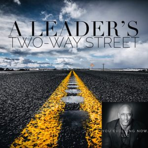 A Leader's Two-Way Street with You Evolving Now LLC