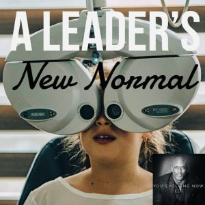 A Leader's New Normal Website Invitation for You Evolving Now