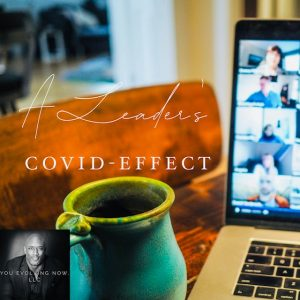 a leaders covid effect how to keep it going